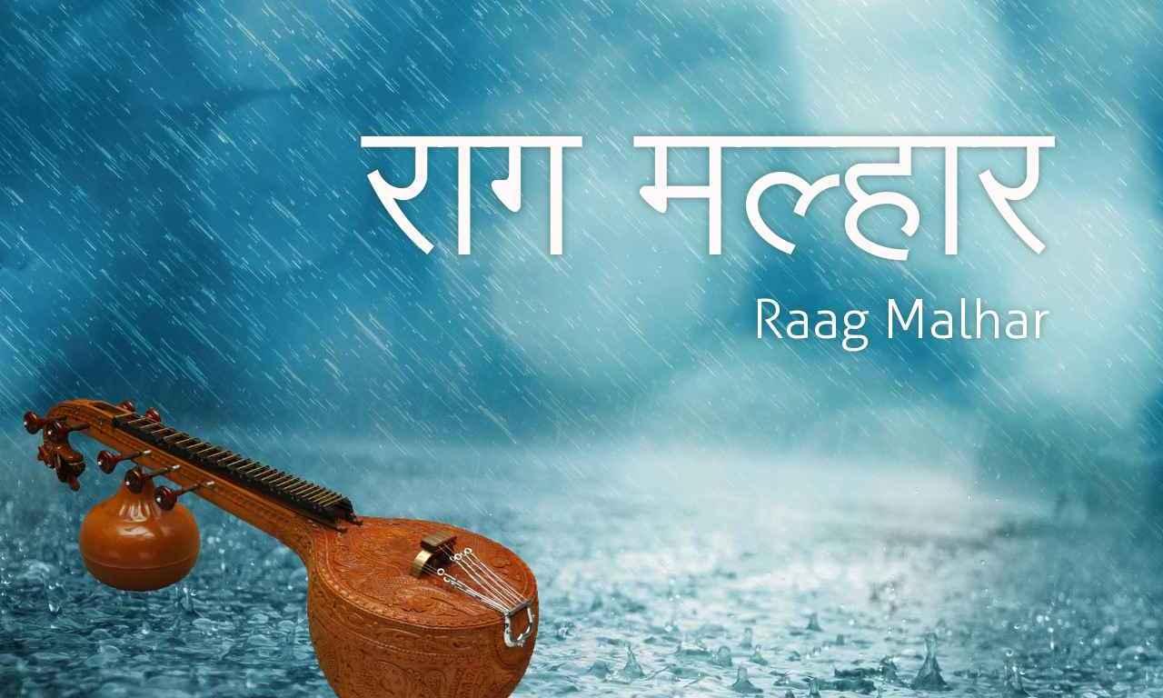 Malhar - Raag that brings rain